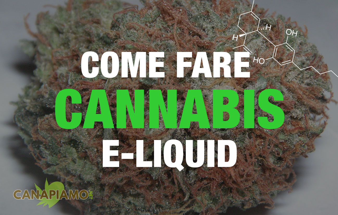 Come Fare Cannabis E-Liquid